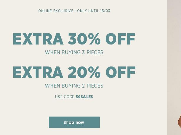 Extra 30% off when buying 3 pieces extra 20% off when buying 2 pieces